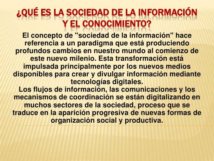 """¿Qué es la Sociedad de la Información y el conocimiento?<br />El concepto de """"sociedad de la información"""" hace r..."""