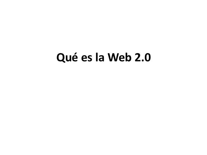 Qué es la Web 2.0<br />