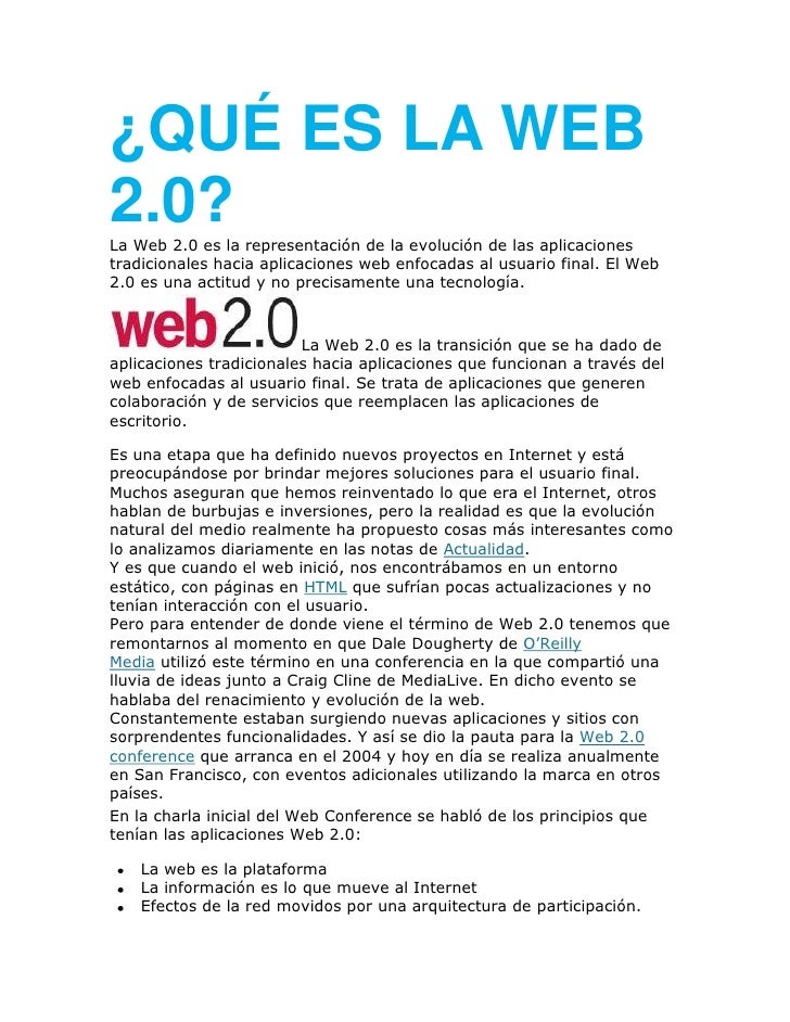 ¿QUÉ ES LA WEB2.0?La Web 2.0 es la representación de la evolución de las aplicacionestradicionales hacia aplicaciones web ...