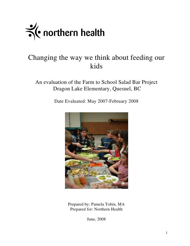 Changing the way we think about feeding our                  kids  An evaluation of the Farm to School Salad Bar Project  ...