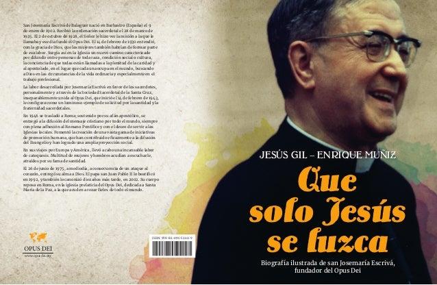 Biografía ilustrada de san Josemaría Escrivá, fundador del Opus Dei JESÚS GIL – ENRIQUE MUÑIZ San Josemaría Escrivá de Bal...
