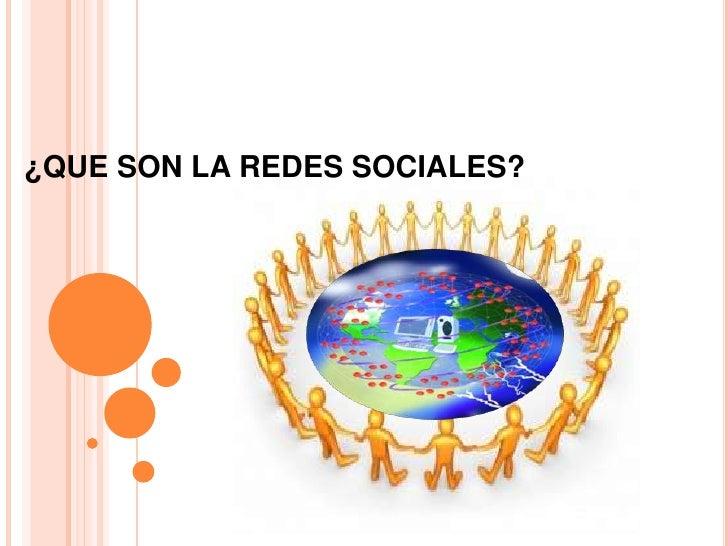 ¿QUE SON LA REDES SOCIALES?<br />