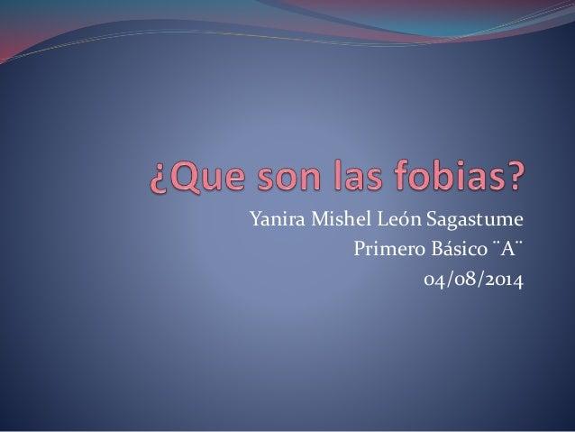 Yanira Mishel León Sagastume Primero Básico ¨A¨ 04/08/2014