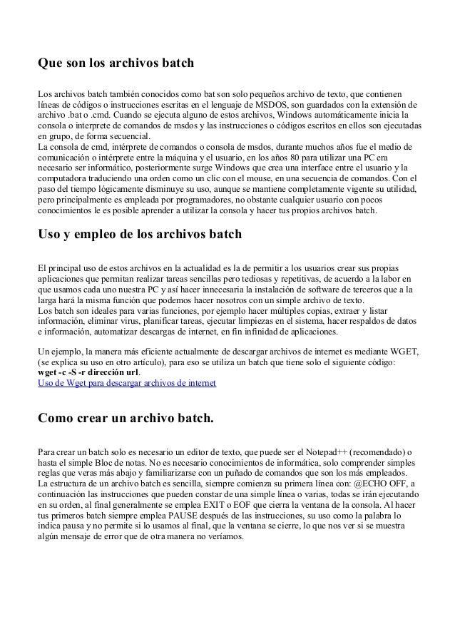 Que son los archivos batchLos archivos batch también conocidos como bat son solo pequeños archivo de texto, que contienenl...