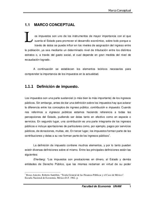 Marco Conceptual Facultad de Economía UNAM 1 1.1 MARCO CONCEPTUAL os impuestos son uno de los instrumentos de mayor import...