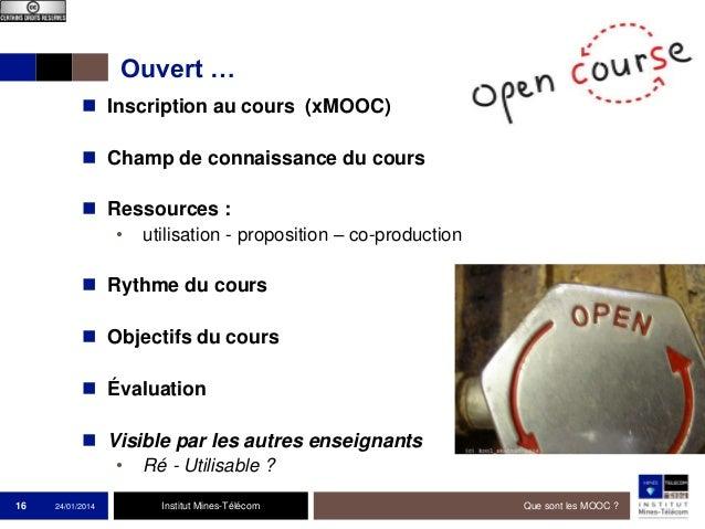 Ouvert …  Inscription au cours (xMOOC)  Champ de connaissance du cours  Ressources : •  utilisation - proposition – co-...