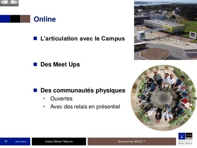 Online  L'articulation avec le Campus   Des Meet Ups   Des communautés physiques • Ouvertes • Avec des relais en présen...