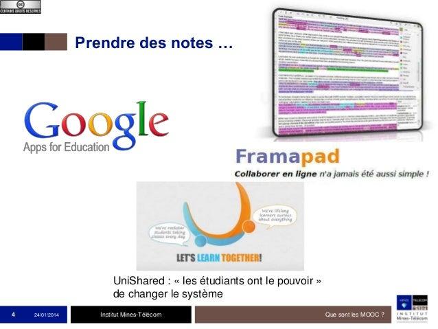 Prendre des notes …  UniShared : « les étudiants ont le pouvoir » de changer le système 4  24/01/2014  Institut Mines-Télé...