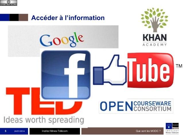 Accéder à l'information  5  24/01/2014  Institut Mines-Télécom  Que sont les MOOC ?