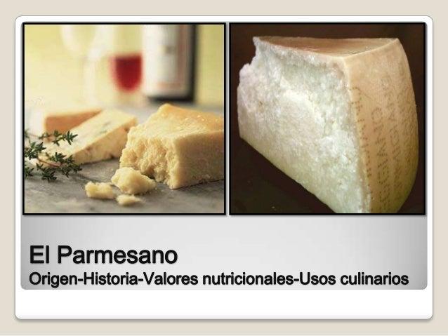 El ParmesanoOrigen-Historia-Valores nutricionales-Usos culinarios