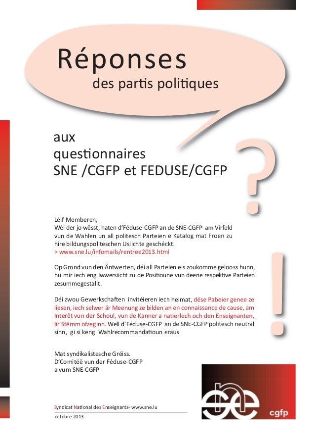 Réponses des par s poli ques  aux ques onnaires SNE /CGFP et FEDUSE/CGFP  ?  Léif Memberen, Wéi der jo wësst, haten d'Fédu...