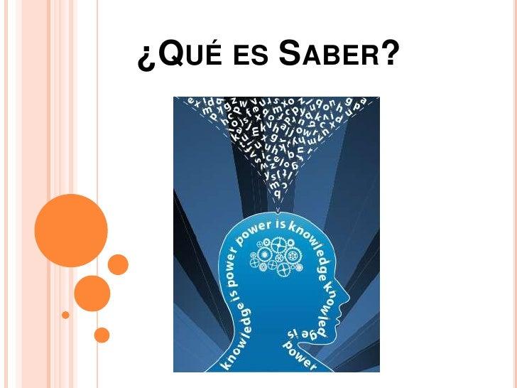 ¿Qué es saber? Teoría del conocimiento.