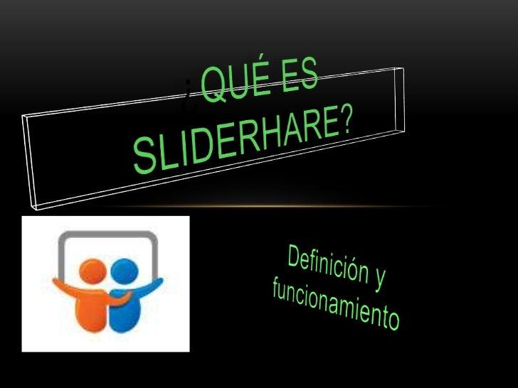 ¿Qué es Sliderhare?<br />Definición y  funcionamiento<br />