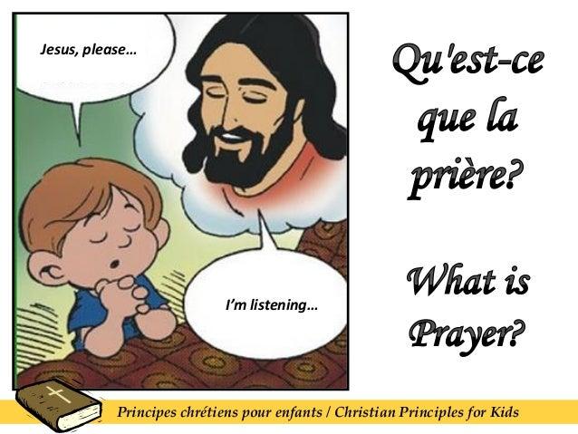 Jesus, please… I'm listening… Principes chrétiens pour enfants / Christian Principles for Kids