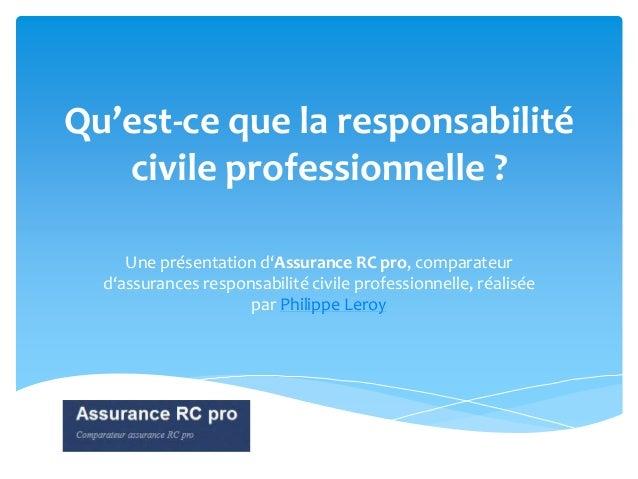 Qu'est-ce que la responsabilité civile professionnelle ? Une présentation d'Assurance RC pro, comparateur d'assurances res...