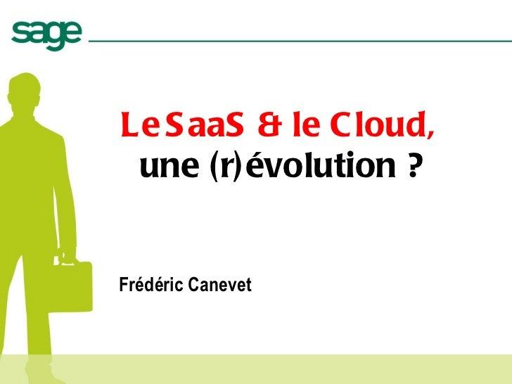 Le S aaS & le C loud, une (r)évolution ?Frédéric Canevet