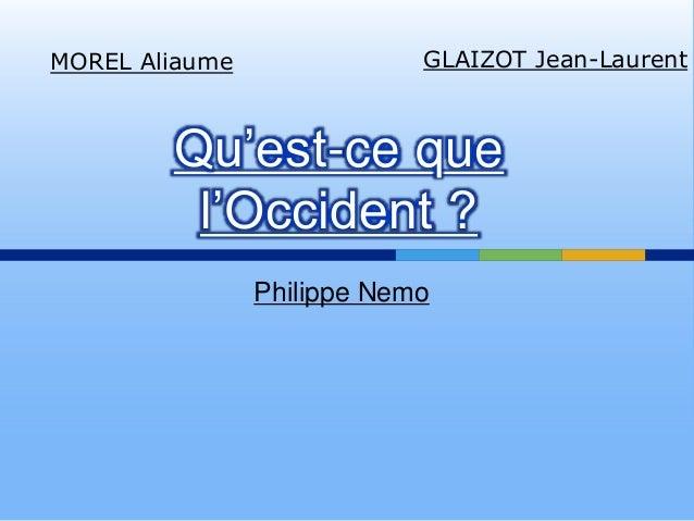 Philippe Nemo Qu'est-ce que l'Occident ? MOREL Aliaume GLAIZOT Jean-Laurent