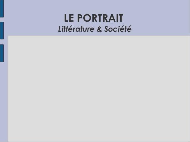 LE PORTRAITLittérature & Société