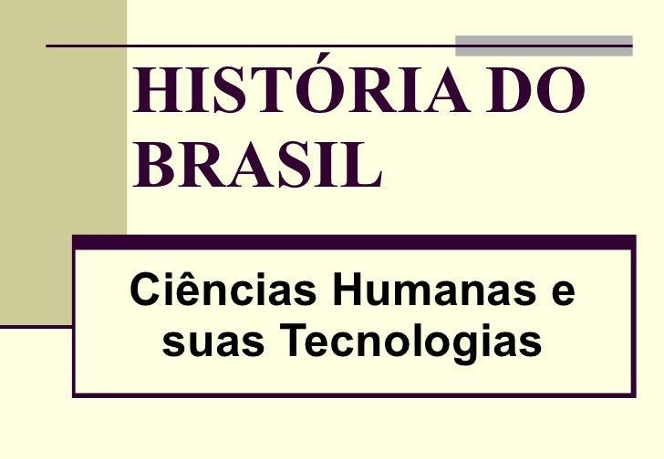 HISTÓRIA DO BRASIL Ciências Humanas e suas Tecnologias