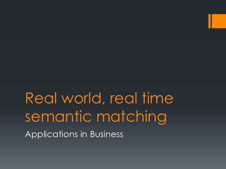 Real world, real timesemantic matching<br />Applications in Business<br />