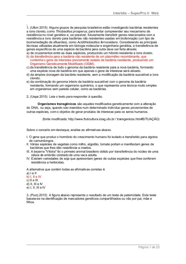 Interbits – SuperPro ® Web , 1. (Ufsm 2015) Alguns grupos de pesquisa brasileiros estão investigando bactérias resistentes...