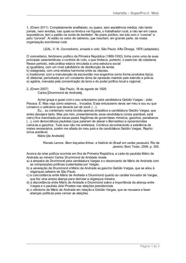 Interbits – SuperPro ® Web  1. (Enem 2011) Completamente analfabeto, ou quase, sem assistência médica, não lendo  jornais,...