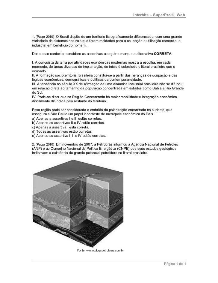 Interbits – SuperPro ® Web1. (Pucpr 2010) O Brasil dispõe de um território fisiograficamente diferenciado, com uma grandev...
