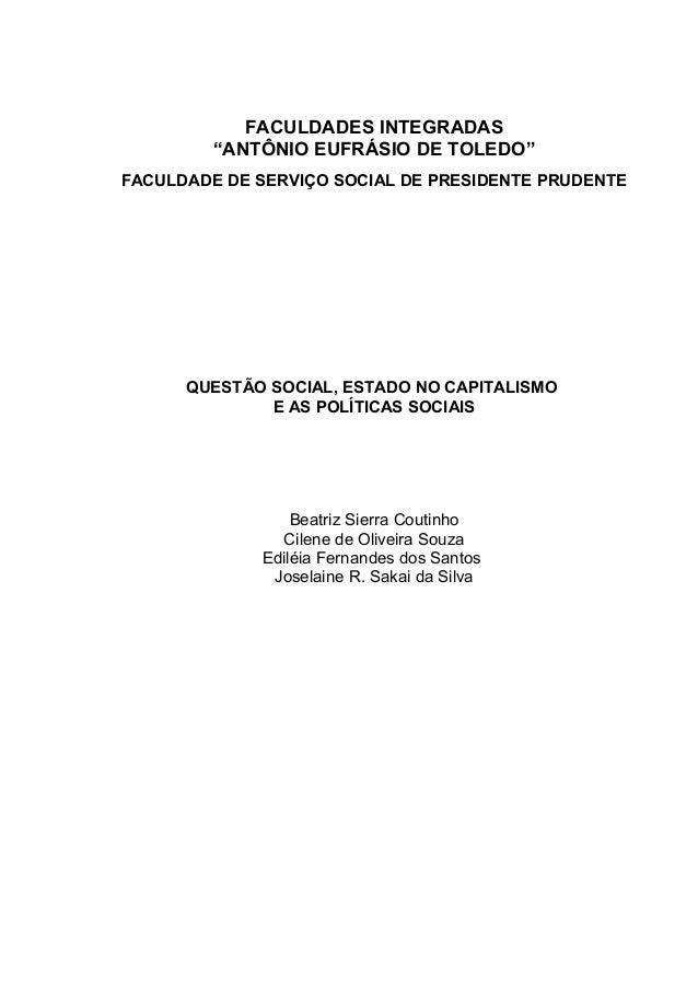 """FACULDADES INTEGRADAS """"ANTÔNIO EUFRÁSIO DE TOLEDO"""" FACULDADE DE SERVIÇO SOCIAL DE PRESIDENTE PRUDENTE  QUESTÃO SOCIAL, EST..."""