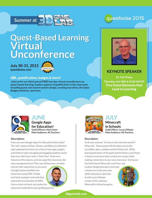 July 30-31, 2015     questboise. com   :  Dr.  Karl Kapp :   Joins us for our third annual FREE two day virtual unconferen...