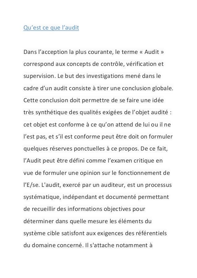 Qu'est ce que l'auditDans l'acception la plus courante, le terme « Audit »correspond aux concepts de contrôle, vérificatio...