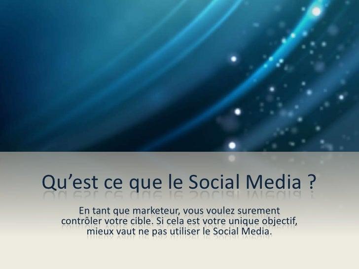Qu'est ce que le Social Media ?     En tant que marketeur, vous voulez surement  contrôler votre cible. Si cela est votre ...