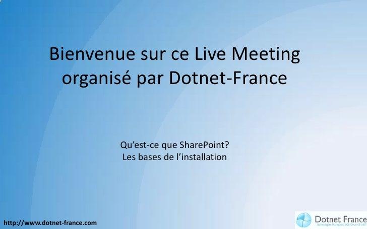 Bienvenue sur ce Live Meeting               organisé par Dotnet-France                                  Qu'est-ce que Shar...