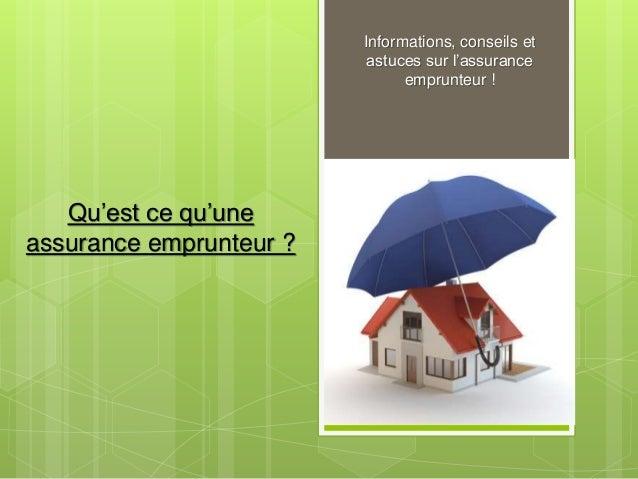Qu'est ce qu'une assurance emprunteur ? Informations, conseils et astuces sur l'assurance emprunteur !