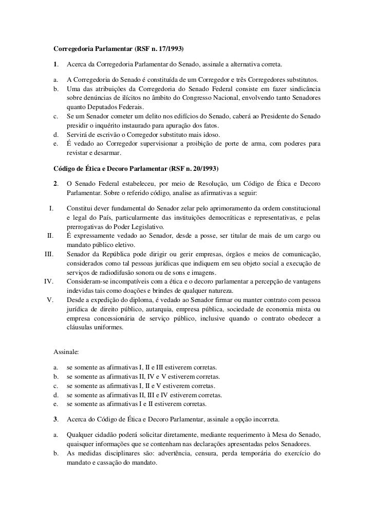 Corregedoria Parlamentar (RSF n. 17/1993)       1.   Acerca da Corregedoria Parlamentar do Senado, assinale a alternativa ...