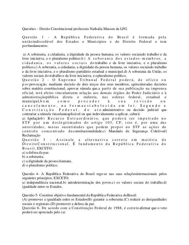 Questões – Direito Constitucional professora Nathalia Masson da LFG Questão 1 - A República Federativa do Brasil é formada...