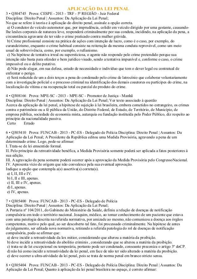APLICAÇÃO DA LEI PENAL3 • Q304745 Prova: CESPE - 2013 - TRF - 5ª REGIÃO - Juiz FederalDisciplina: Direito Penal | Assuntos...