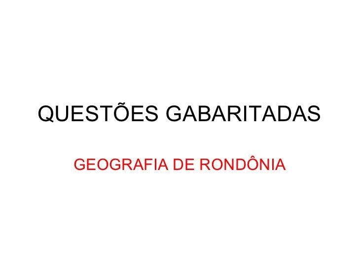QUESTÕES GABARITADAS GEOGRAFIA DE RONDÔNIA