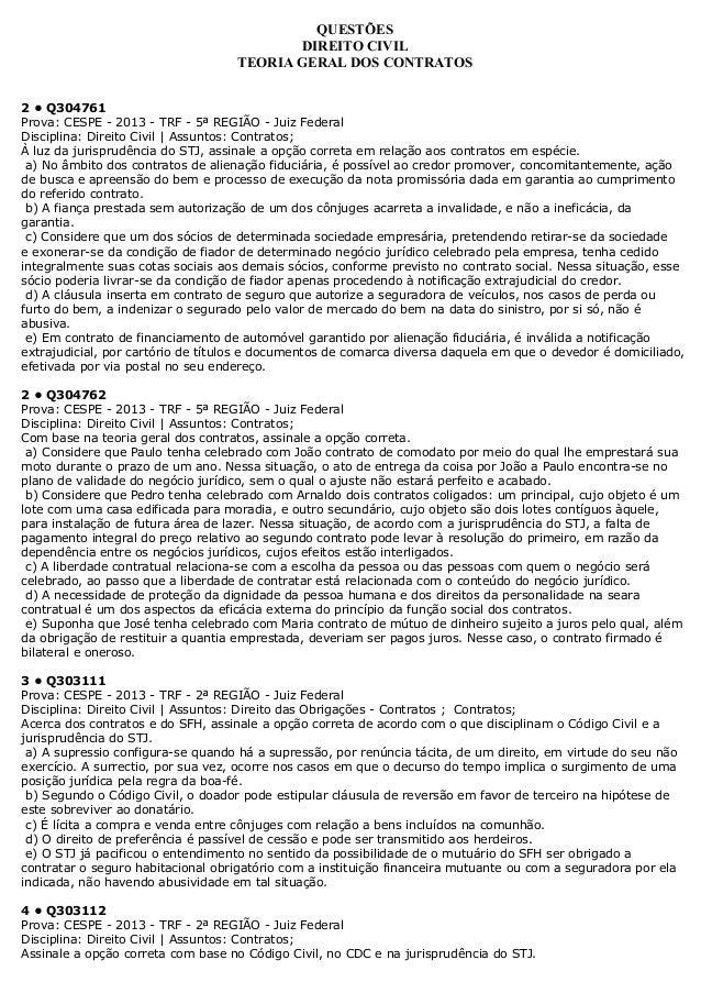 QUESTÕESDIREITO CIVILTEORIA GERAL DOS CONTRATOS2 • Q304761Prova: CESPE - 2013 - TRF - 5ª REGIÃO - Juiz FederalDisciplina: ...