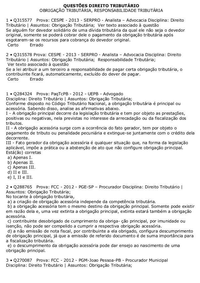 QUESTÕES DIREITO TRIBUTÁRIOOBRIGAÇÃO TRIBUTÁRIA, RESPONSABILIDADE TRIBUTÁRIA1 • Q315577 Prova: CESPE - 2013 - SERPRO - Ana...
