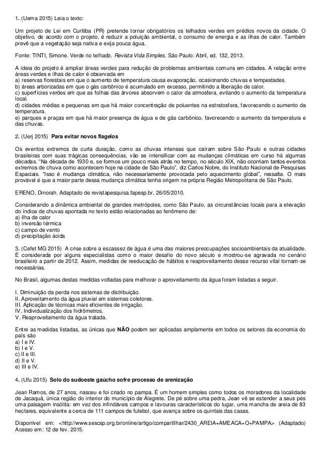 1. (Uema 2015) Leia o texto: Um projeto de Lei em Curitiba (PR) pretende tornar obrigatórios os telhados verdes em prédios...