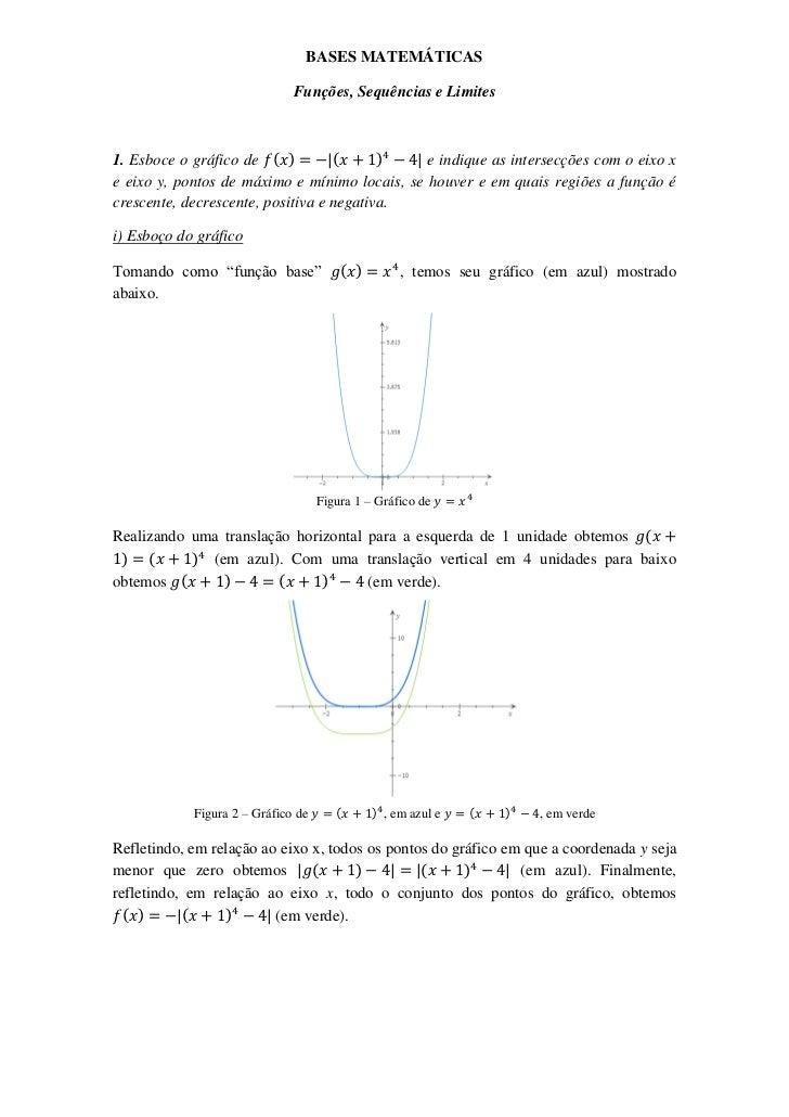 BASES MATEMÁTICAS                              Funções, Sequências e Limites1. Esboce o gráfico de ( )         (      )   ...