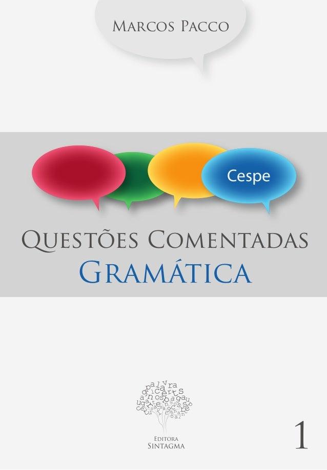 Acesse www.baixarveloz.net Marcos Pacco  Cespe  Questões Comentadas  Gramática  1