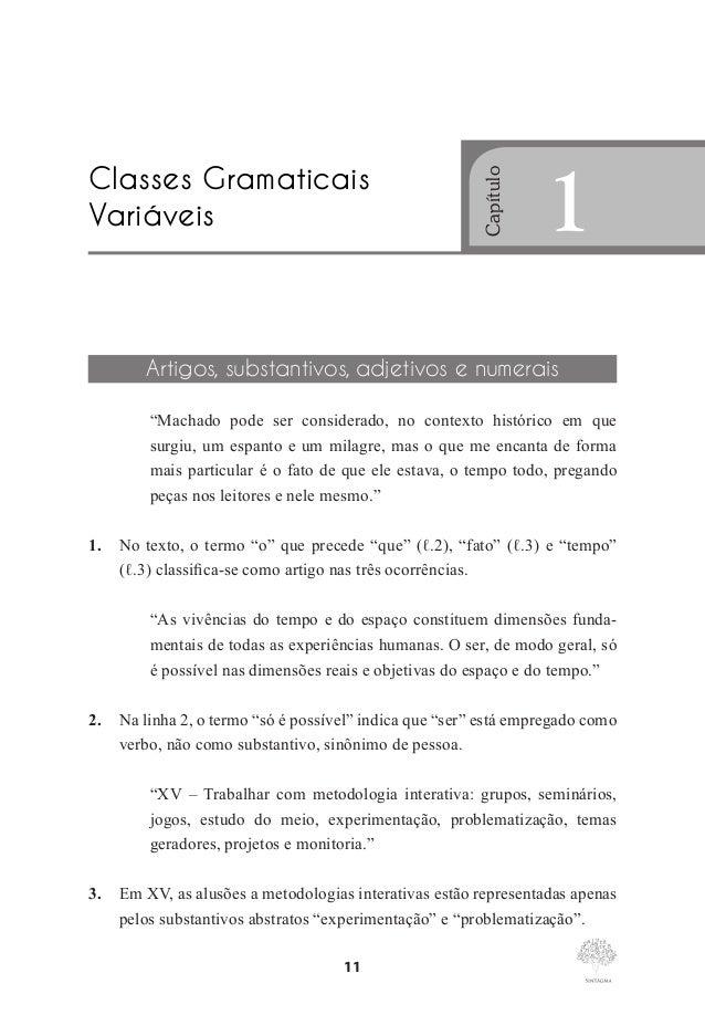 """Marcos Pacco  11. No trecho """"deixa-me experimentar primeiro"""" (ℓ.5), o pronome exerce a função de complemento das formas ve..."""