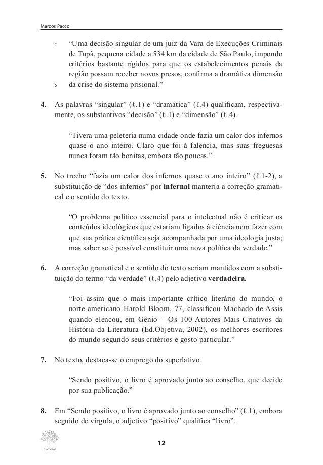 """Classes Gramaticais Variáveis  16. No desenvolvimento das relações de coesão do texto, o pronome """"lhe"""" (ℓ.2) retoma """"homem..."""