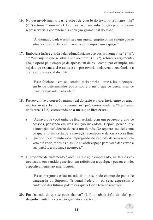 """Marcos Pacco  29. A correção gramatical do texto seria mantida se o pronome """"que"""", em """"que me escapavam"""" (ℓ.2), fosse subs..."""