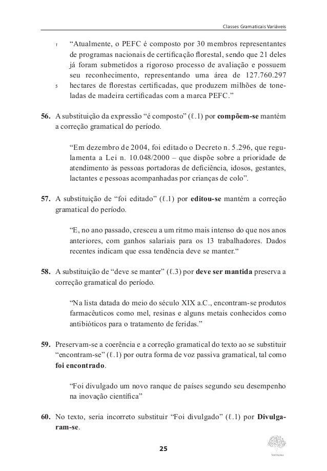 Marcos Pacco  palavra, geralmente são introduzidos por preposições. Logo, o vocábulo segundo, que pode ser numeral ou conj...