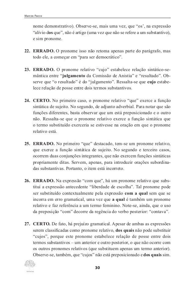 """Classes Gramaticais Variáveis  41. ERRADO. No texto, """"participar"""" faz parte de uma oração subordinada adverbial causal. É,..."""