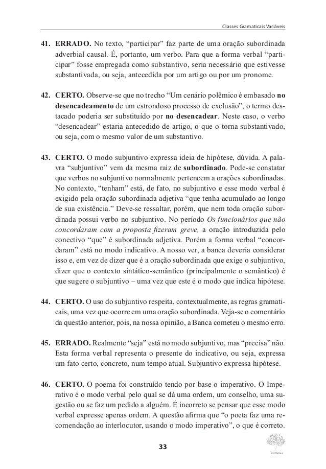 """Marcos Pacco  58. CERTO. A substituição de """"deve se manter"""" por deve ser mantida preserva a correção gramatical. Ocorre, n..."""