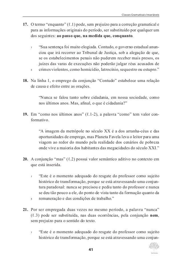 Marcos Pacco  28. Mantêm-se a correção gramatical e as relações semânticas responsáveis pela coerência textual caso se des...