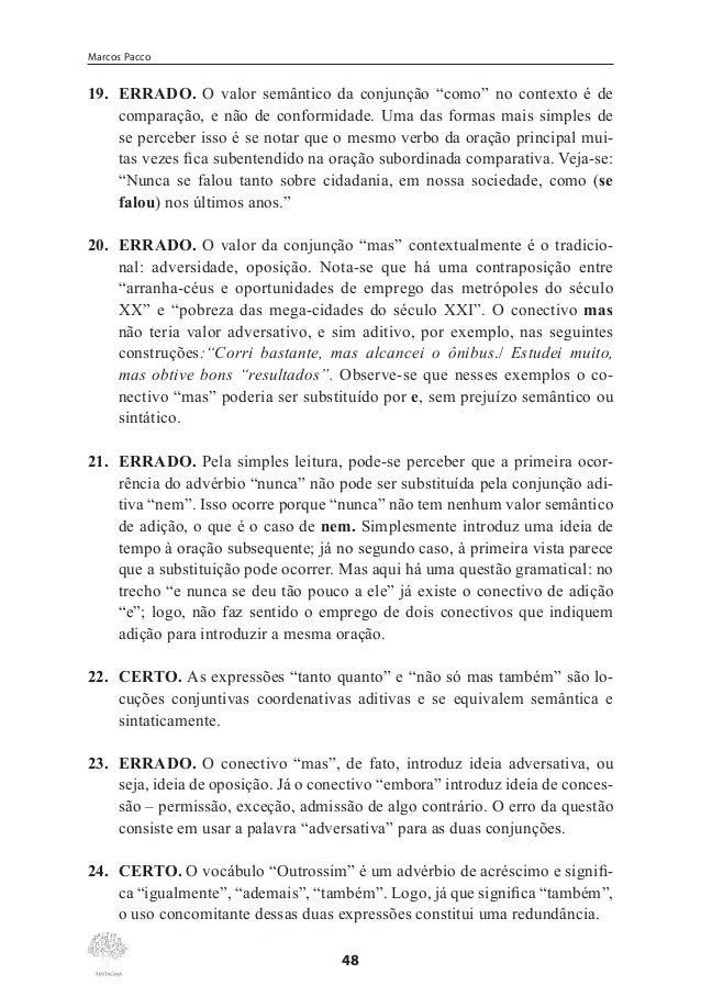 """Marcos Pacco  4.  Na linha 1, a preposição em """"de que"""" é exigida pelo verbo """"conscientizar-nos"""", por isso sua retirada do ..."""